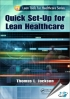 Quick Set-Up for Lean Healthcare [ 1466551909 / 9781466551909 ]