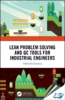 Lean Problem Solving and QC Tools for Industrial Engineers [ 1138338494 / 9781138338494 ]