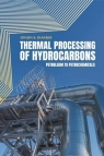 Thermal Processing of Hydrocarbons : Petroleum to Petrochemicals [ 1593702655 / 9781593702656 ]