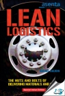 Lean Logistics : The Nuts and Bolts of Delivering Materials and Goods [ 1138198307 / 9781138198302 ]