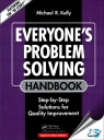 Everyone's Problem Solving Handbook : Step-by-Step Solutions for Quality Improvement [ 113862702X / 9781138627024 ]