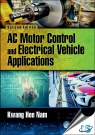 AC Motor Control and Electrical Vehicle Applications, 2nd Edition [ 1138712493 / 9781138712492 ]