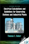 Electrical Calculations and Guidelines for Generating Station and Industrial Plants, 2nd Edition [ 1498769381 / 9781498769389 ]